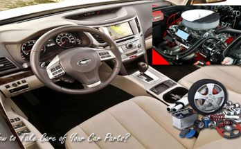 The way to Care for Your Car Components?