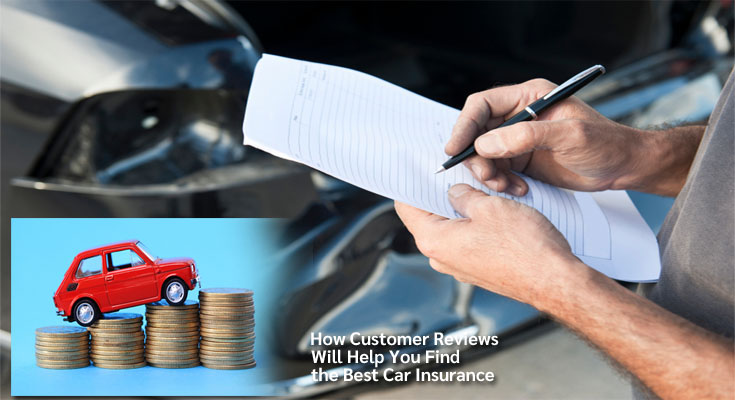 How Customer Reviews Will Help You Find the Best Car Insurance